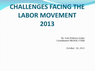 CHALLENGES FACING THE LABOR MOVEMENT 2013