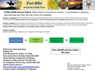 Ft Bliss DPW Service Orders . Work that is corrective in nature,  is not known in advance, and will take less than 40 m