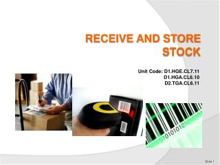 RECEIVE AND STORE STOCK