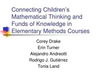 Connecting Children�s Mathematical Thinking and Funds of Knowledge in Elementary Methods Courses