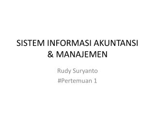 SISTEM INFORMASI AKUNTANSI & MANAJEMEN