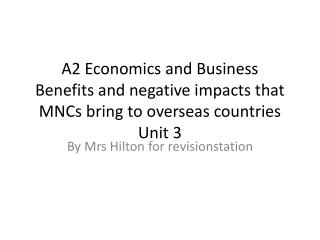 A2 Economics and Business Benefits and negative impacts that MNCs bring to overseas countries Unit 3