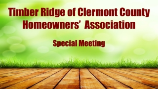 Timber Ridge of Clermont County Homeowners'  Association Special Meeting