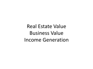 Real Estate Value Business Value Income Generation