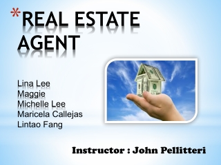 REAL ESTATE AGENT Lina  Lee Maggie Michelle Lee Maricela Callejas Lintao  Fang