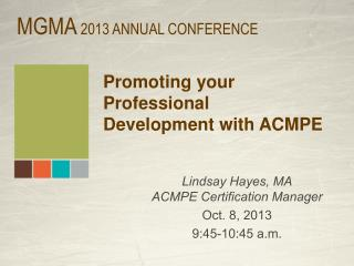 Promoting your Professional Development with ACMPE