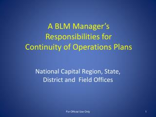 A BLM Manager�s Responsibilities for  Continuity of Operations Plans