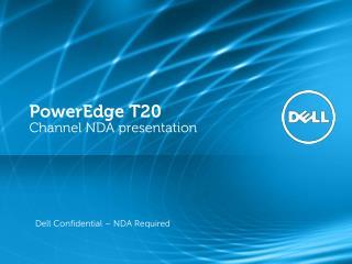 PowerEdge T20  Channel NDA presentation