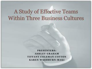 A Study of Effective Teams Within Three Business Cultures