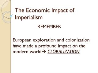 The Economic Impact of Imperialism