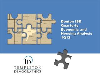 Denton ISD Quarterly Economic and Housing Analysis 1Q12
