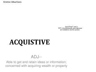 ACQUISTIVE