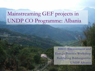 mainstreaming gef projects in undp co programme: albania