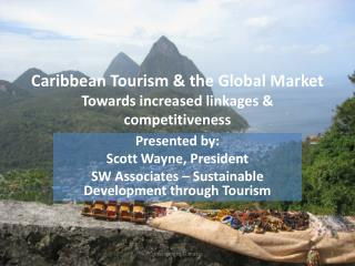 Caribbean Tourism & the Global Market Towards increased  linkages & competitiveness