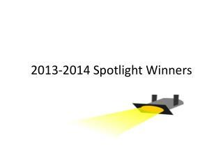 2013-2014 Spotlight Winners