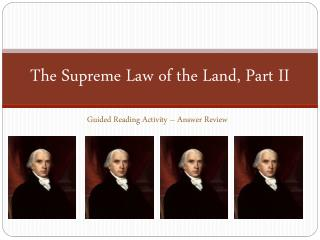 The Supreme Law of the Land, Part II