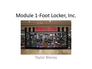 Module 1-Foot Locker, Inc.