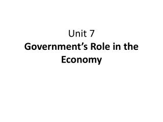 Unit 7 Government's Role in the  Economy