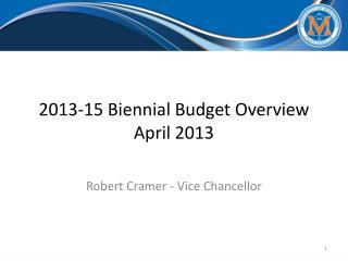2013-15 Biennial Budget Overview April 2013