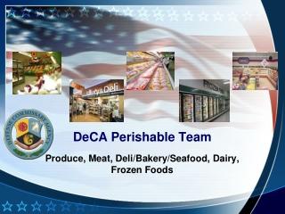 DeCA Perishable Team