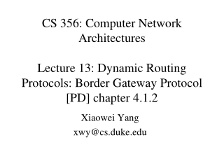 CS 356: Computer Network Architectures Lecture 13: Dynamic Routing Protocols: Border Gateway  Protocol [PD] chapter 4.1