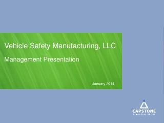 Vehicle Safety Manufacturing,  LLC Management Presentation