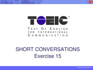 SHORT CONVERSATIONS Exercise 15