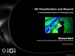 4K Visualization and Beyond  3 rd  Annual Maritime Business & Technology Summit