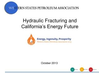 Hydraulic Fracturing and  California's Energy Future