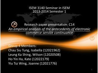 ISEM  3120 ISEM 3140  Seminar  in  ISEM 2013-2014 Semester 1 Research paper presentation: C14