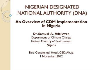 NIGERIAN DESIGNATED NATIONAL AUTHORITY (DNA)