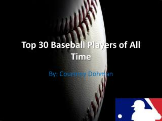Top 30 Baseball Players of All Time