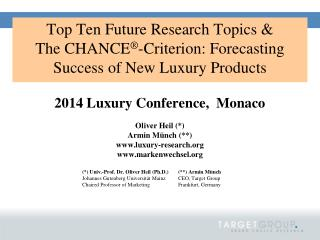 Top Ten Future Research Topics & The CHANCE ® - Criterion :  Forecasting Success of  New  Luxury  Products