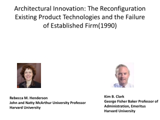 Architectural Innovation: The Reconfiguration Existing Product Technologies and the Failure of Established Firm(1990)