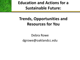 Education and Actions for a  Sustainable Future: Trends, Opportunities and Resources for You