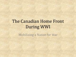 The Canadian Home Front During WWI