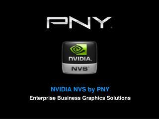 NVIDIA NVS by  PNY