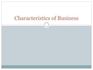 Characteristics of Business