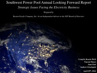 Southwest Power  Pool Annual Looking Forward Report Strategic  Issues Facing the Electricity Business Prepared by