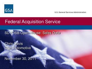 SDVOSB Open House: Sales Data Chris Davis GSA Automotive November 30,  2011
