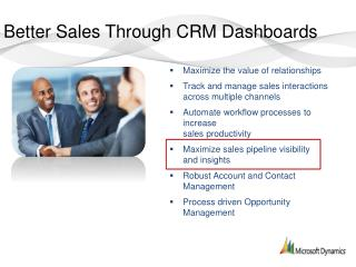 Maximize the value of relationships  Track and manage sales interactions across multiple channels