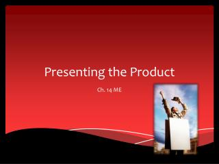 Presenting the Product