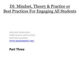 DI: Mindset, Theory & Practice or  Best Practices For Engaging All Students