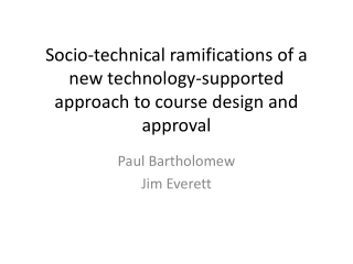Socio-technical ramifications of a new technology-supported approach to course design and  approval