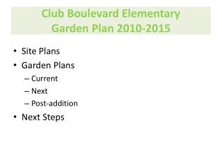 Club Boulevard Elementary Garden Plan 2010-2015