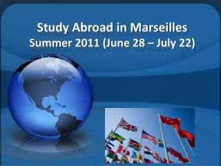 Study Abroad in Marseilles Summer 2011 (June 28 – July 22)