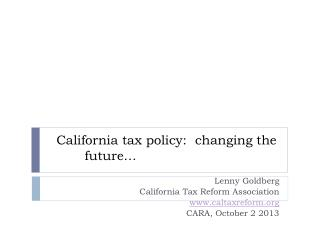 California tax policy:   changing the future…