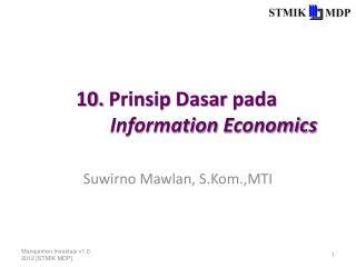 10.  Prinsip Dasar  pada  Information Economics