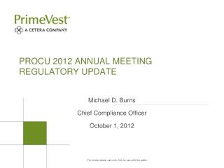 PROCU 2012 ANNUAL MEETING REGULATORY UPDATE