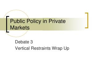 Public Policy in Private Markets